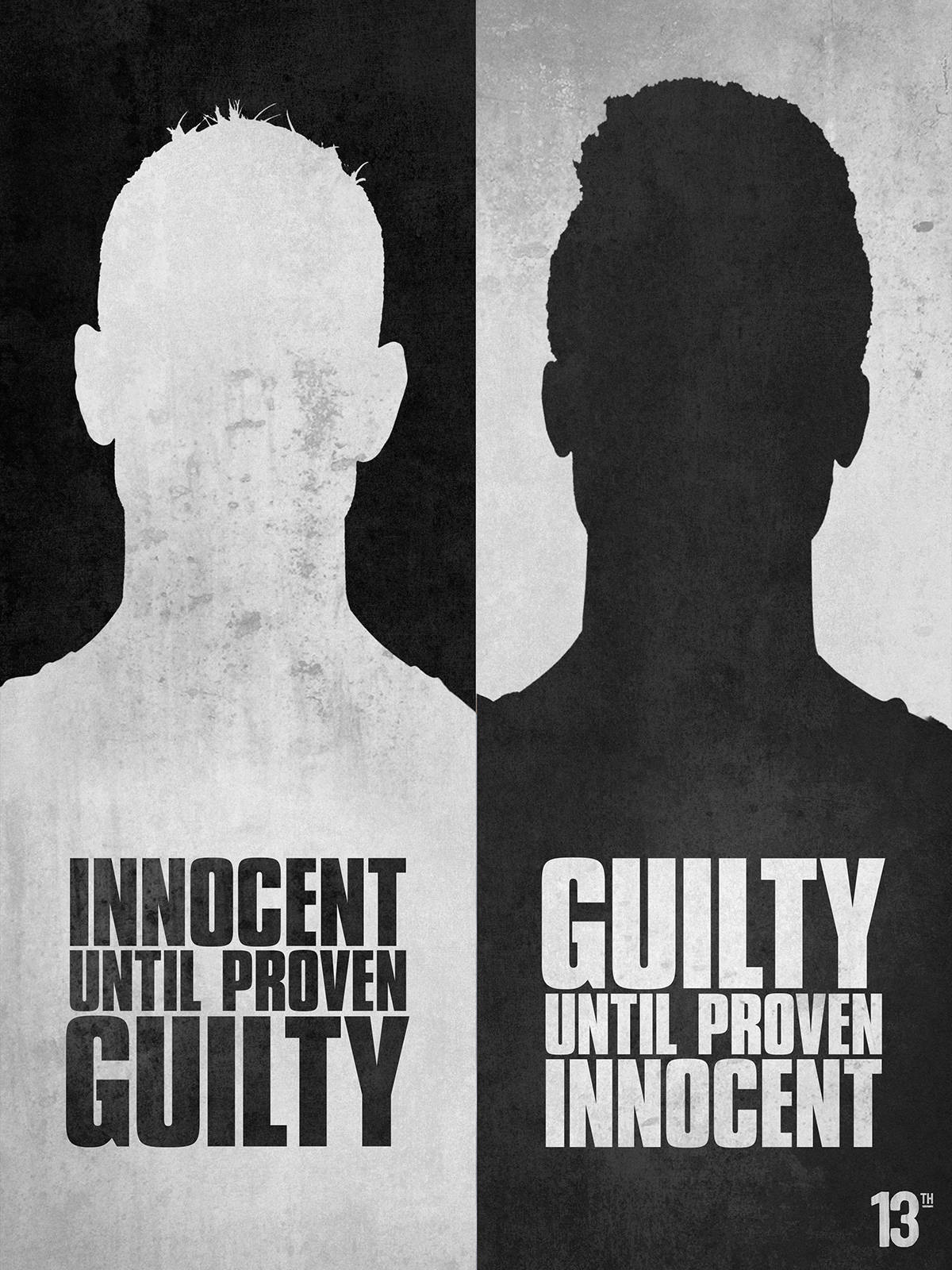 "Poster of 2 halves. 1 white with words ""Innocent Until Proven Guilty."" 1 black with words ""Guilty Until Proven Innocent."""