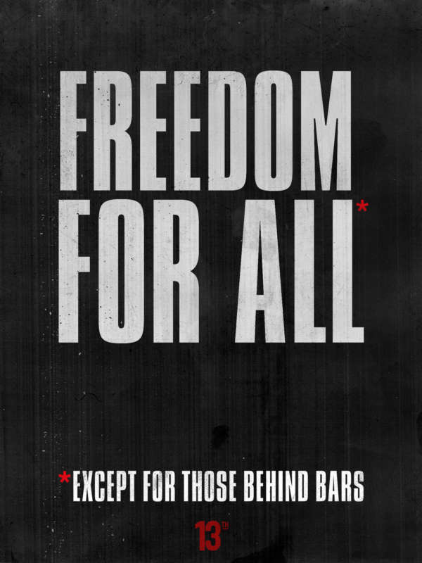 "Gritty poster reads ""Freedom for All. Except those behind bars."""