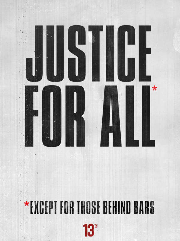 "Gritty poster reads ""Justice for All. Except those behind bars."""