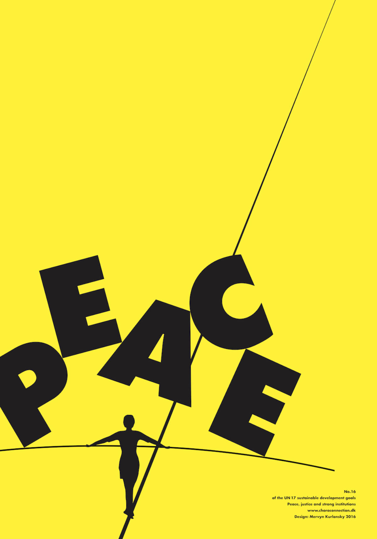 "Bright yellow poster with a tight rope walker carrying jumbled letters across the wire that read ""PEACE."""