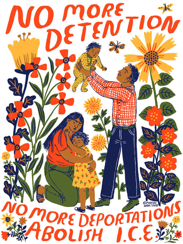 "An illustration of a loving family amongst flowers with the text ""No more detention. No more deportation. Abolish I.C.E."""