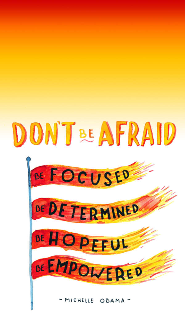 "Handwritten type on a red-yellow gradient: ""Don't Be Afraid. Be Focused. Be Determined. Be Hopeful. Be Empowered."""