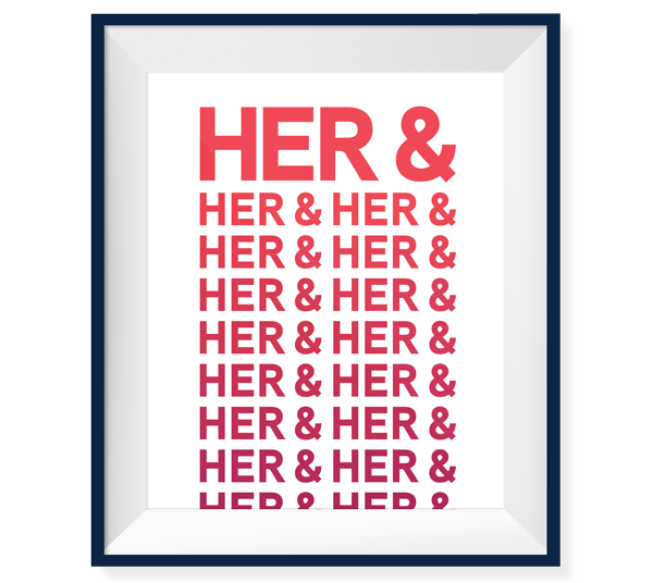 "Red all type poster that says ""Her & Her & Her & Her & Her"" and so on."