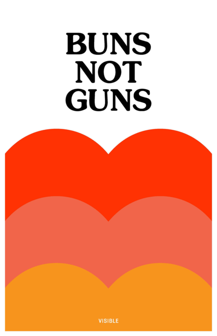 "Bright orange and red shapes that resemble butts under the words ""Buns Not Guns"""
