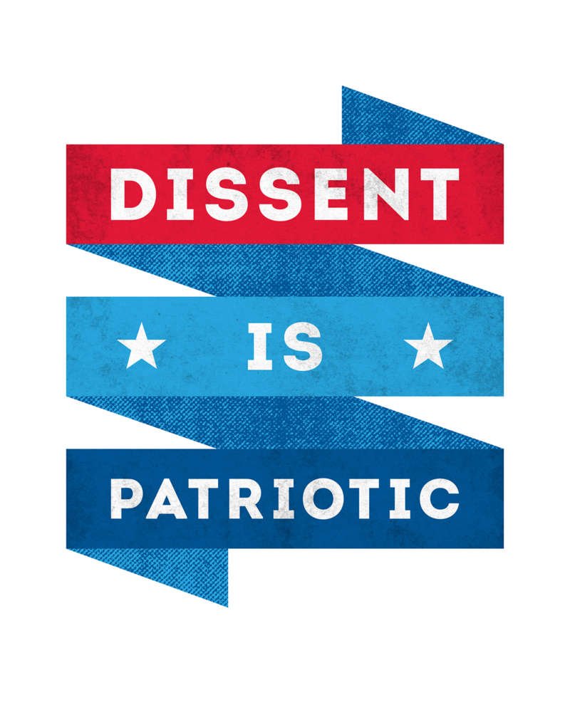 """A gritty red and blue ribbon reads """"Dissent Is Patriotic."""""""