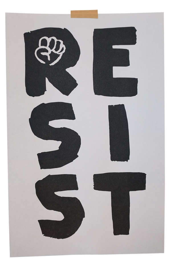 "Large hand painted letters that read ""Resist."" A small fist is in the letter R. Printed on gray."