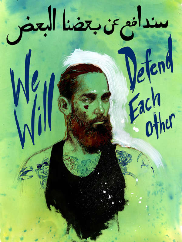 "Arabic and english painting and watercolor poster of a Muslim man with the words ""We Will Defend Each Other."""