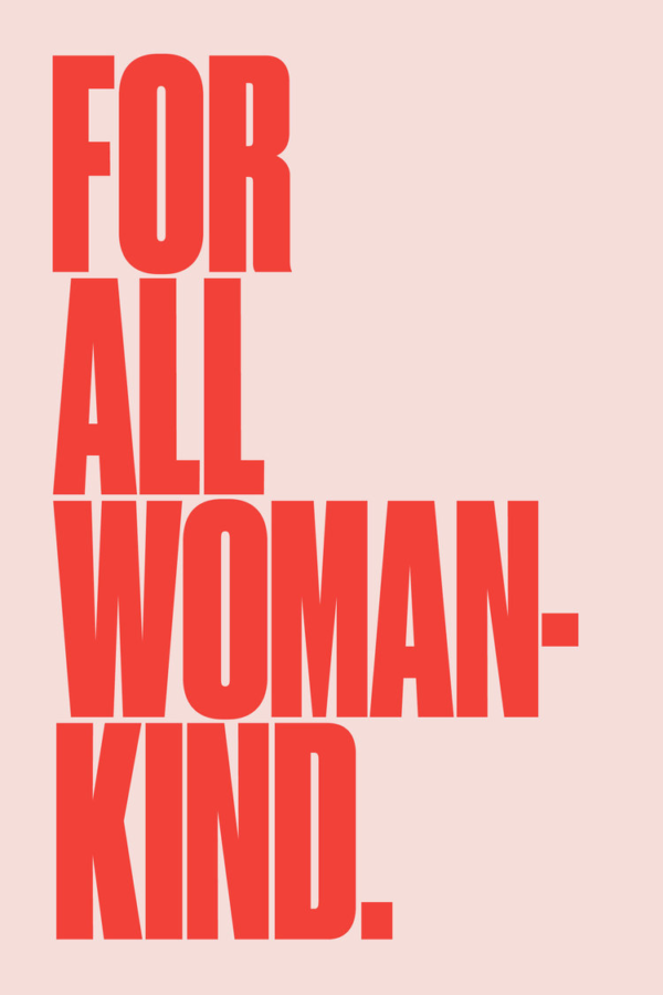 "Big bold letters that read ""For All Womankind."""