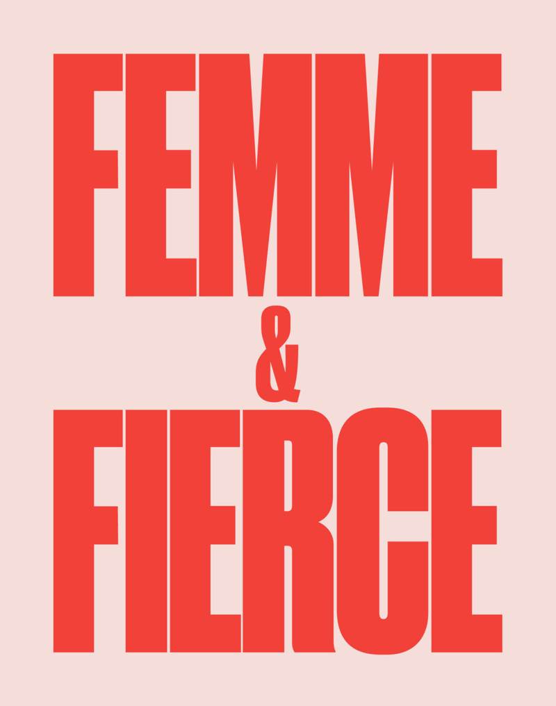 "Big bold letters that read ""Femme and Fierce."""