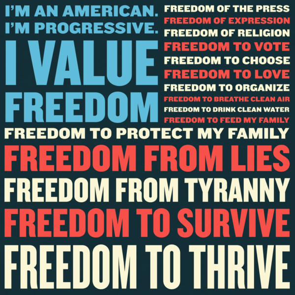I'm an American. I'm progressive. I value freedom.