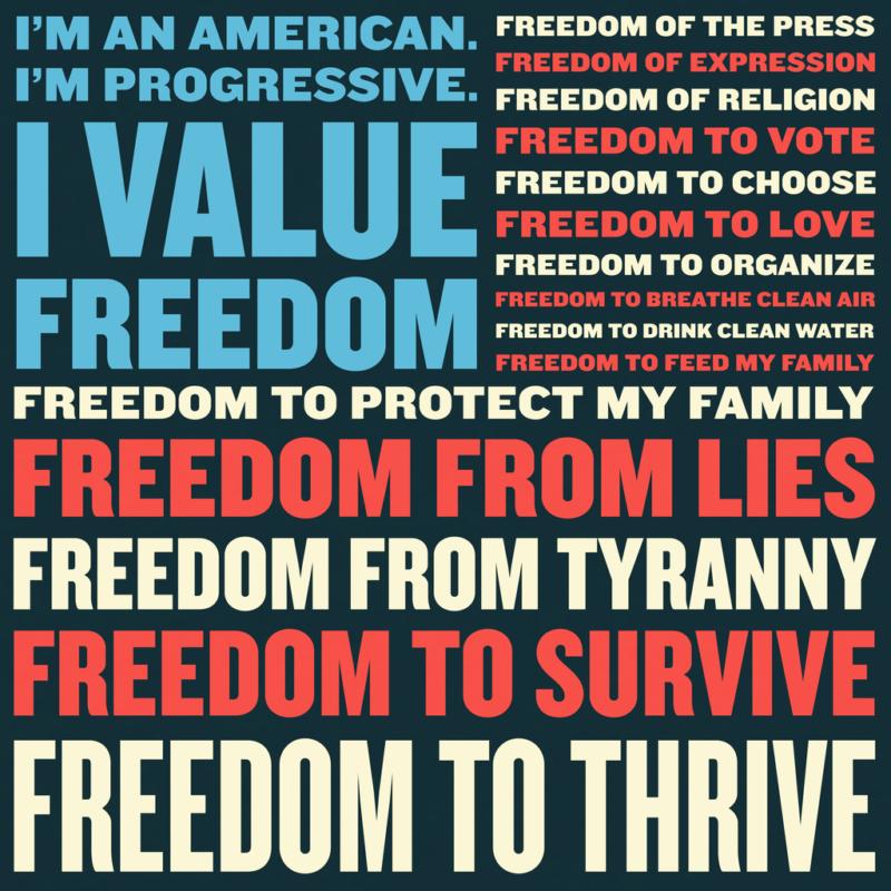 I'm an American. I'm progressive. I value freedom.