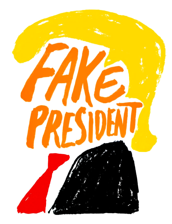 "Color drawing of yellow hair, black suit, red tie, and orange type for the face reading ""Fake President."""