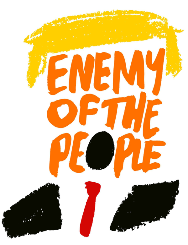 "Color drawing of yellow hair, black suit, red tie, and orange type for the face reading ""Enemy of the People."""