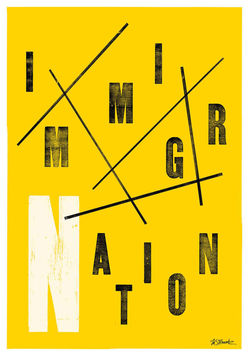 "Bright yellow poster with letterpress type in a loose assortment that reads ""ImmigrNation."""