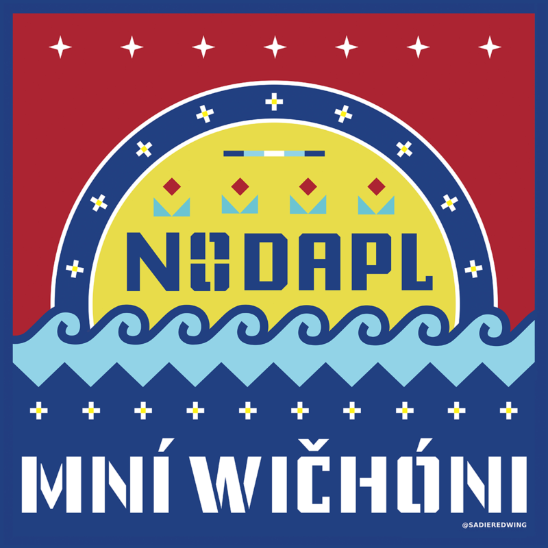 "Red sky, yellow sun, and blue water in geometric shapes that reads ""NO DAPL"" and ""Mní Wičoni."""