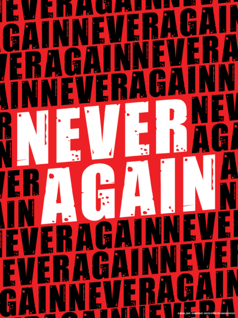 "Red poster with repeating black type and large white type in the center reading ""NEVER AGAIN."""