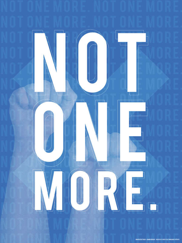 "Blue poster with raised fists in the background with white type reading ""NOT ONE MORE."""