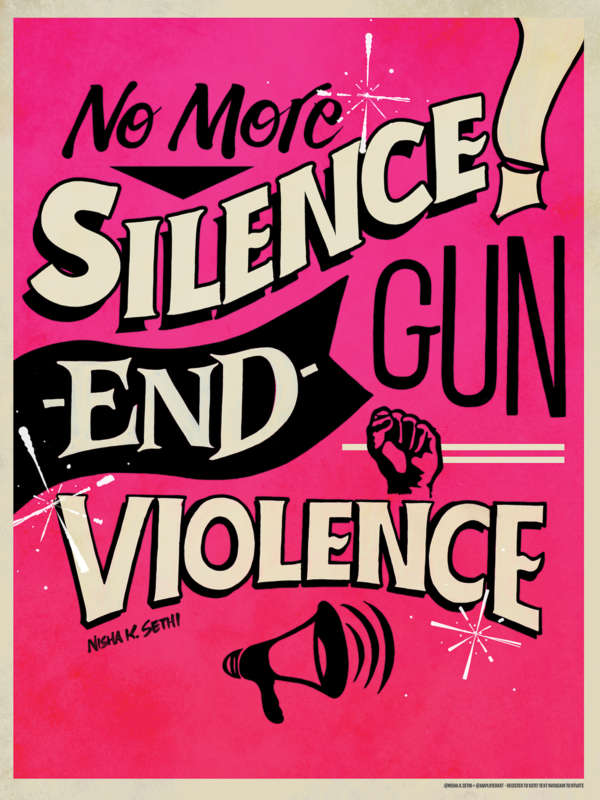 "Pink poster with various typography reading ""No More Silence End Gun Violence"" with a fist and megaphone icons."