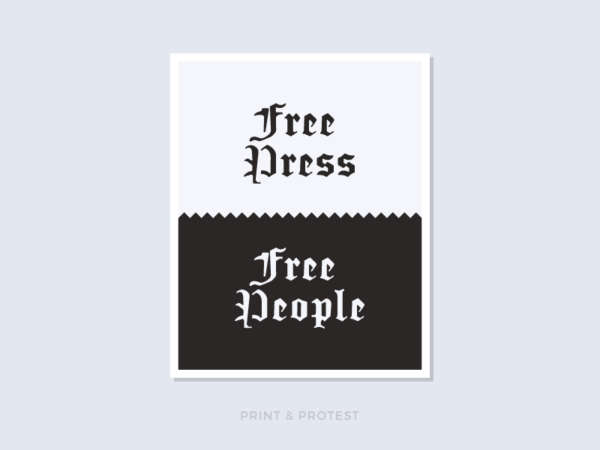 "Black and white poster reads ""Free Press Free People."""