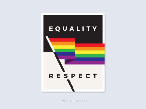 "Poster reads ""Equality/Respect"" with a colorful rainbow flag."