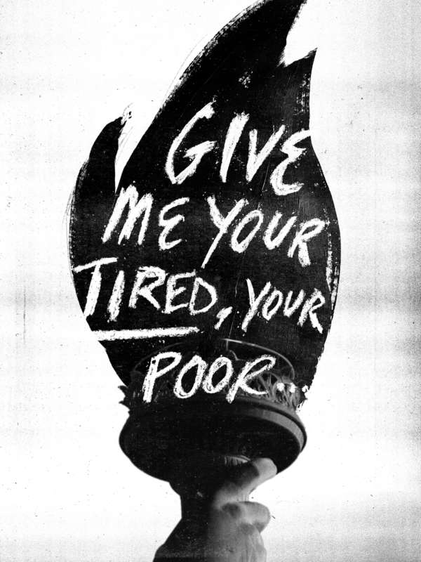 "Poster of a torch with the words ""Give Me Your Tired, Your Poor..."" written in the flame."