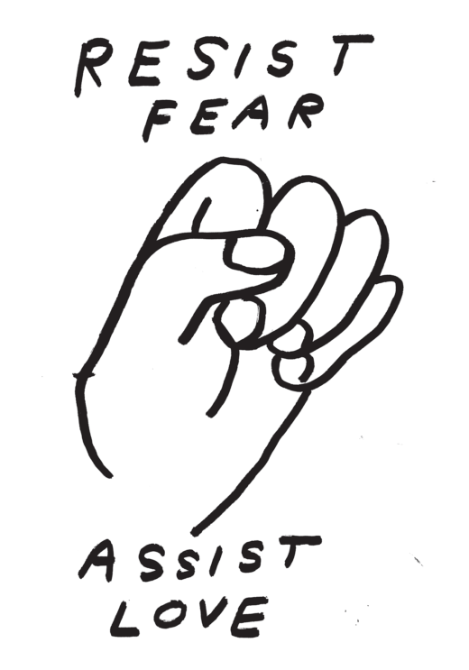 "Black and white poster of hand drawn fist with ""Resist Fear"" above and ""Assist Love"" below."