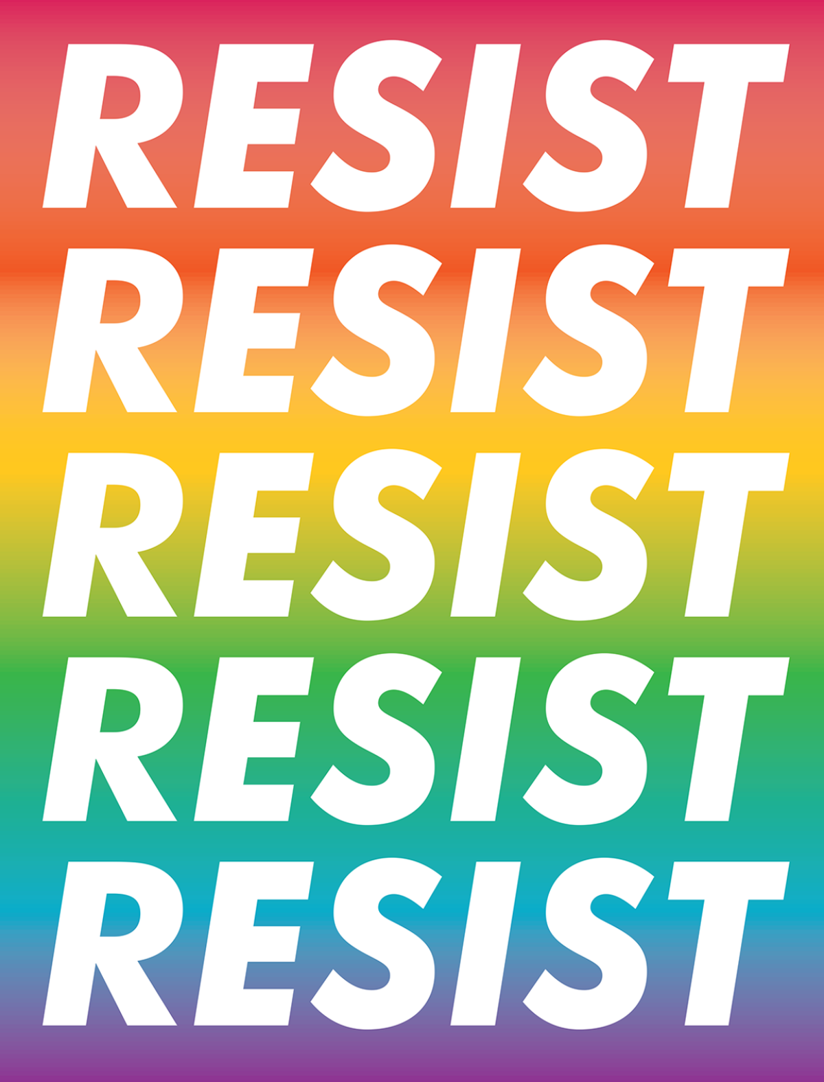 "The word ""Resist"" is written 5 times in bold all caps over a colorful rainbow gradient."