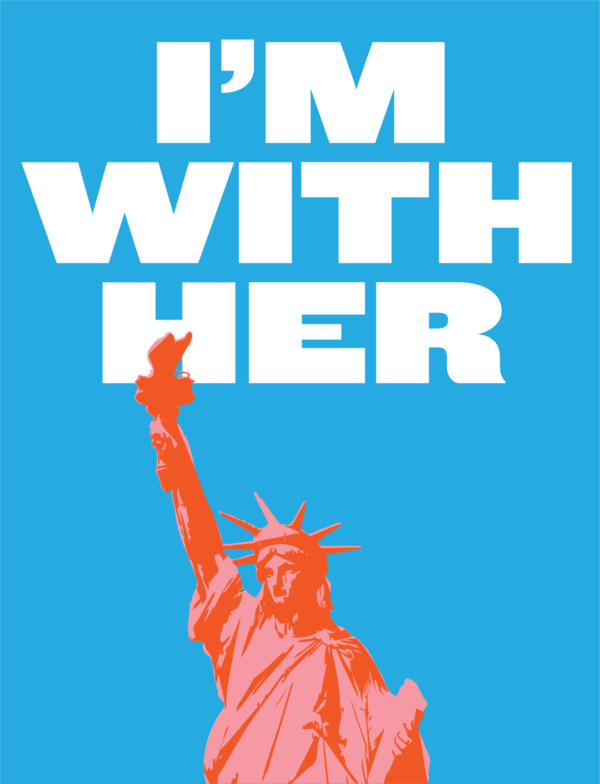 "The words ""I'm With Her"" are boldly rendered above a colorized illustration of the Statue of Liberty."