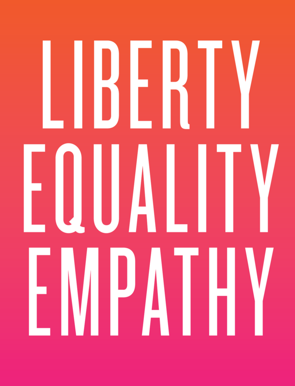 "The words ""Liberty Equality Empathy"" are written in all caps over a colorful red and magenta gradient."