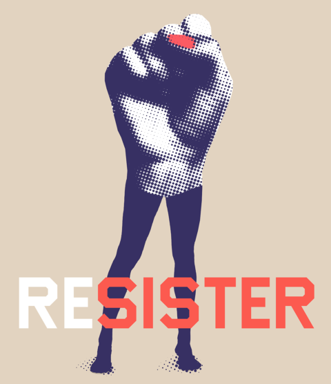 "A bitmap image of a women's fist with women's legs behind the words ""RESISTER"""