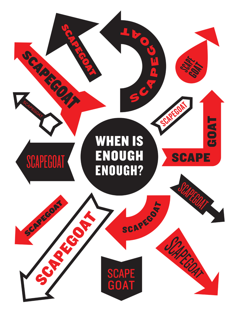 "A black circle reads ""When Is Enough Enough?"" at the center of 14 arrows that each say ""Scapegoat."""