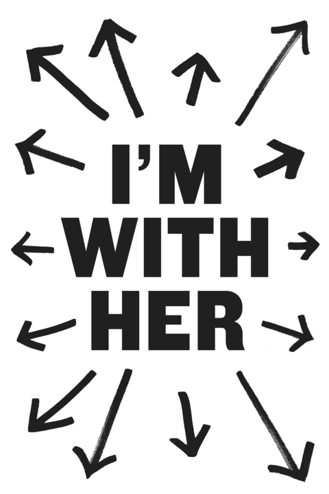 "Arrows made with sharpie point outward from centered type that reads ""I'm With Her."""