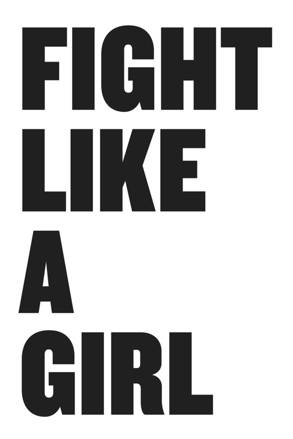 "Bold black all caps type on white reads ""Fight Like A Girl."""