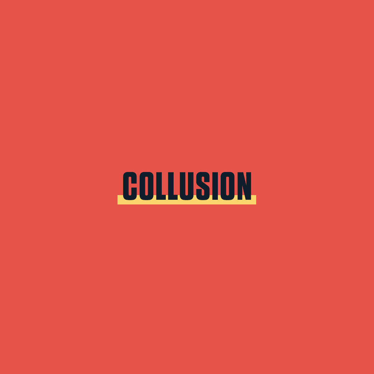 "A square red graphic with the word ""Collusion"" underlined in yellow."