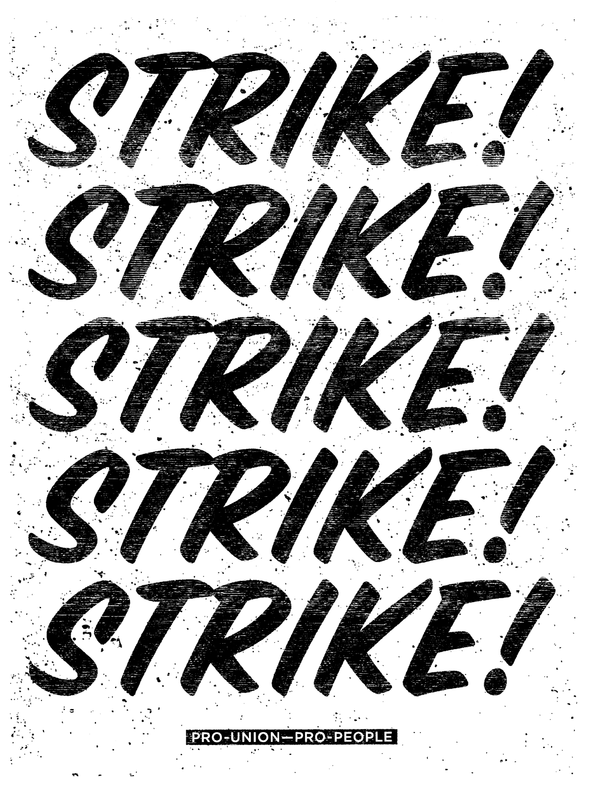 "Gritty type poster that reads STRIKE! five times in a stack above the words ""Pro-Union–Pro-People."""
