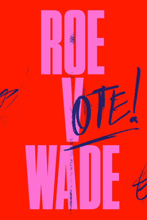 Red poster with pink type reads ROE V WADE with the word OTE handwritten over top the V