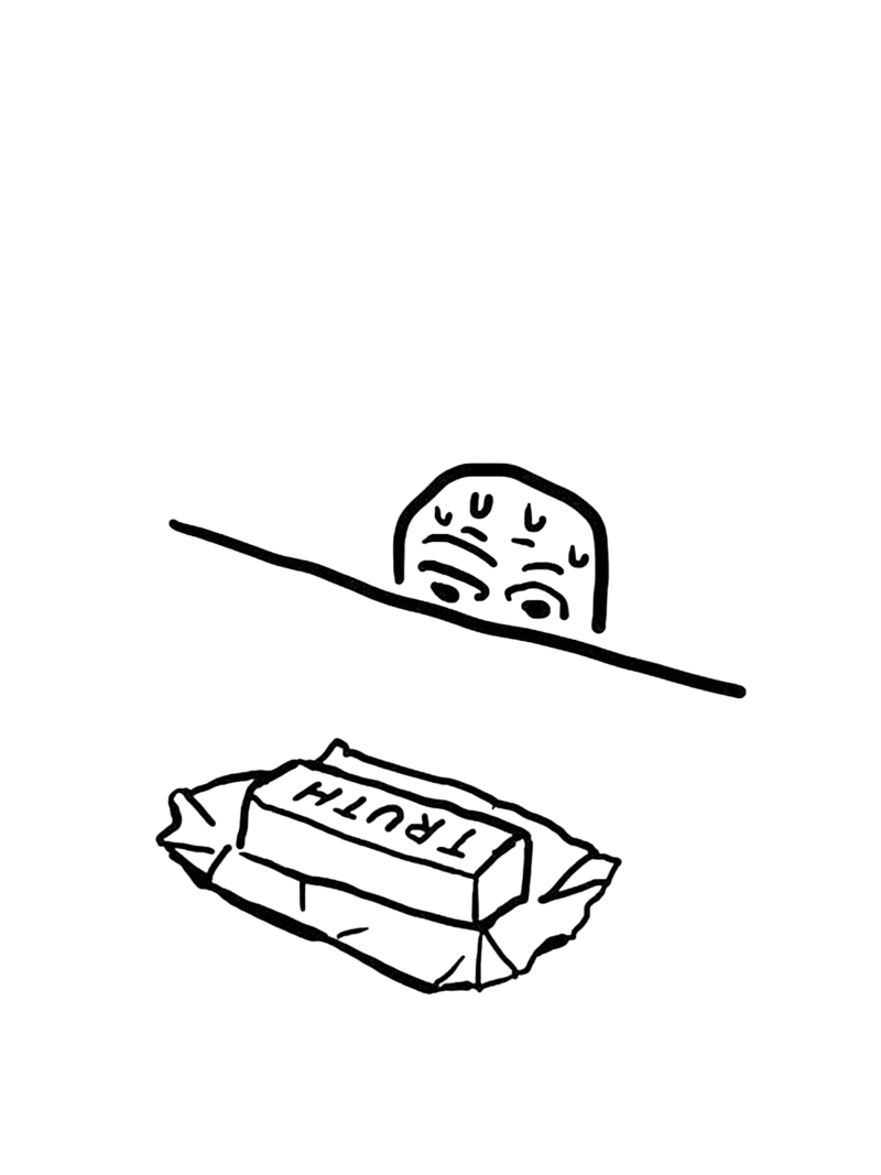 "Primitive black and white linework drawing of a bar of ""Truth"" unwrapped on a table in front of a scared, sweating person."