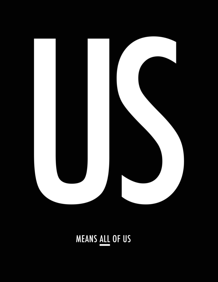 "Black poster with white type that reads ""US Means All Of Us."""