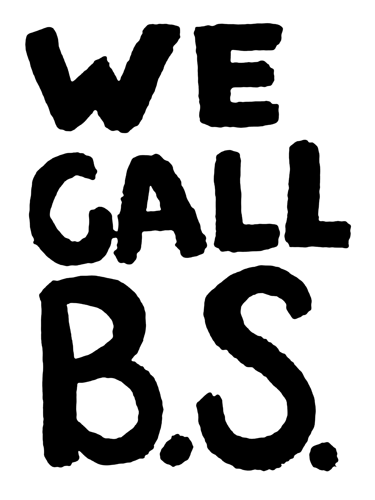 "Large painted black letters read ""WE CALL B.S."""
