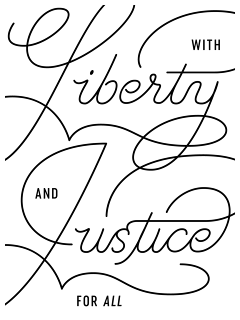 "Liberty and Justice are written in a fancy scrip font, full poster reads ""With Liberty And Justice For All"""