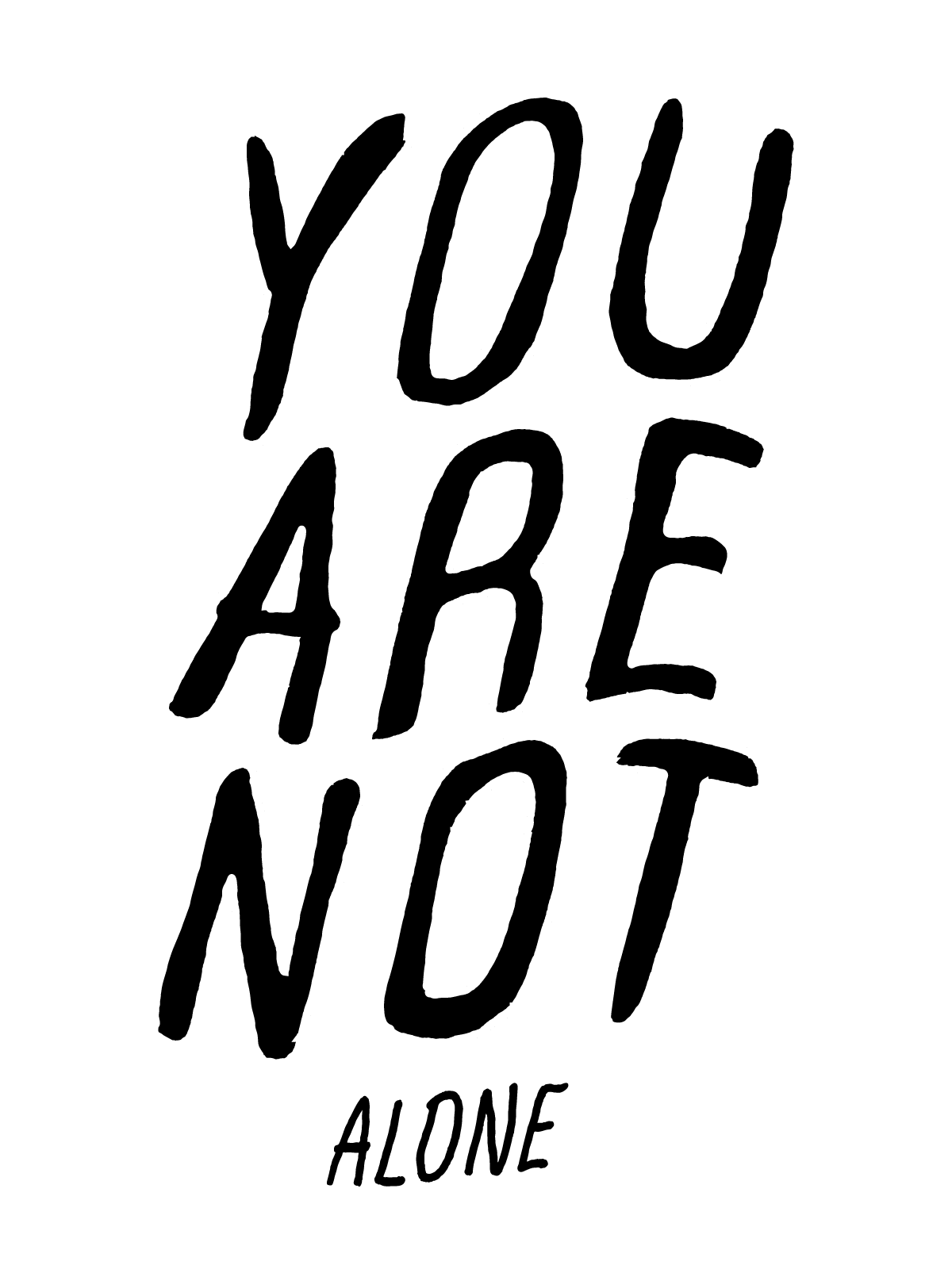 """YOU ARE NOT"" large handwritten type set in an arched wave above a smaller word ""ALONE."""